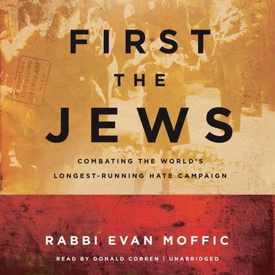First the Jews: Combating the World's Longest-Running Hate Campaign Audiobook, by Evan Moffic