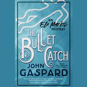 The Bullet Catch  Audiobook, by John Gaspard