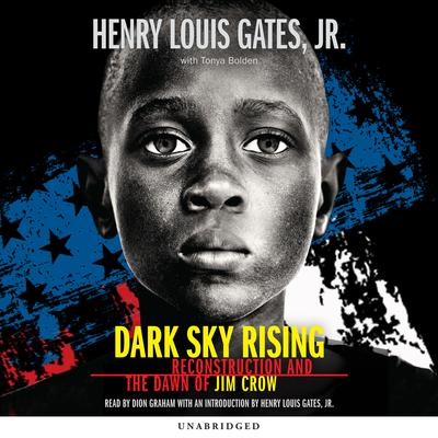 Dark Sky Rising: Reconstruction and the Dawn of Jim Crow Audiobook, by Henry Louis Gates