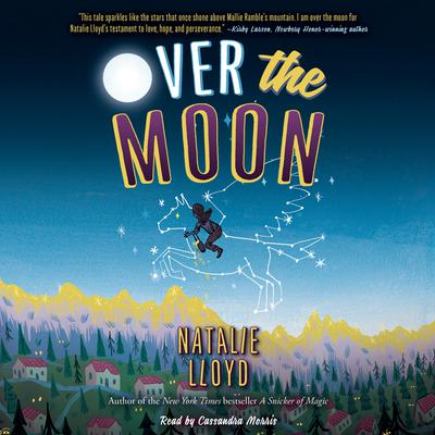 Over the Moon Audiobook, by Natalie Lloyd