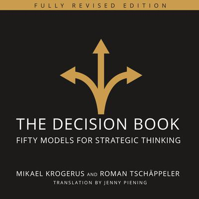The Decision Book: Fifty Models for Strategic Thinking (Fully Revised Edition) Audiobook, by Mikael Krogerus