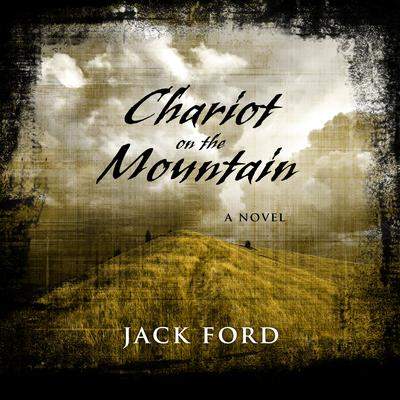 Chariot on the Mountain Audiobook, by Jack Ford