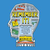 Remember It!: The Names of People You Meet, All of Your Passwords, Where You Left Your Keys, and Everything Else You Tend to Forget Audiobook, by Author Info Added Soon