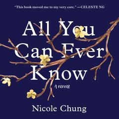 All You Can Ever Know: A Memoir Audiobook, by Nicole Chung