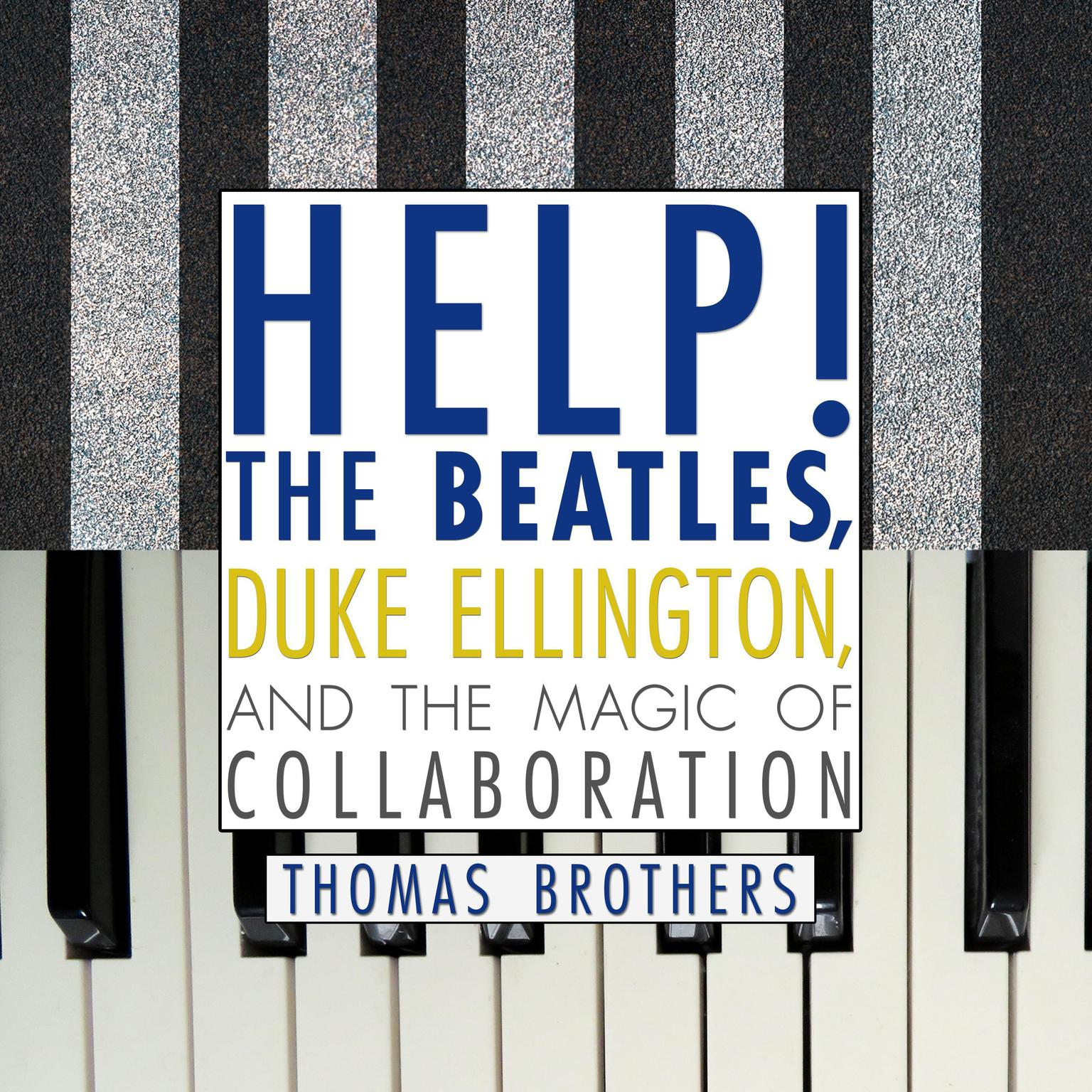 Printable Help!: The Beatles, Duke Ellington, and the Magic of Collaboration Audiobook Cover Art