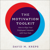 The Motivation Toolkit: How to Align Your Employees Interests with Your Own Audiobook, by