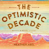 The Optimistic Decade Audiobook, by Author Info Added Soon