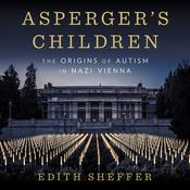 Aspergers Children: The Origins of Autism in Nazi Vienna Audiobook, by Author Info Added Soon