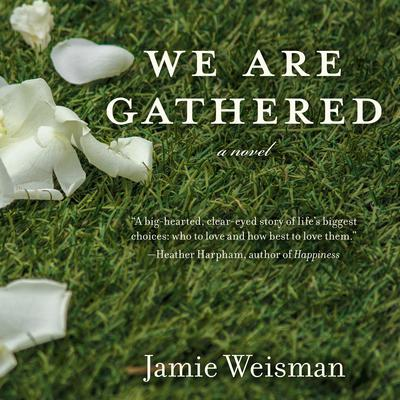 We Are Gathered Audiobook, by Jamie Weisman
