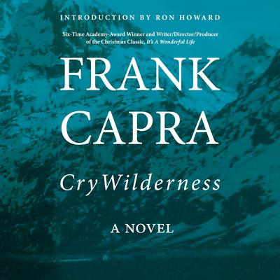 Cry Wilderness Audiobook, by Frank Capra