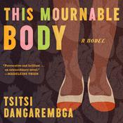 This Mournable Body: A Novel Audiobook, by Author Info Added Soon