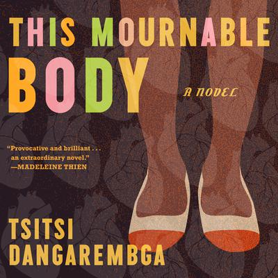 This Mournable Body: A Novel Audiobook, by Tsitsi Dangarembga