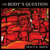 The Bodys Question: Poems Audiobook, by Tracy K. Smith|