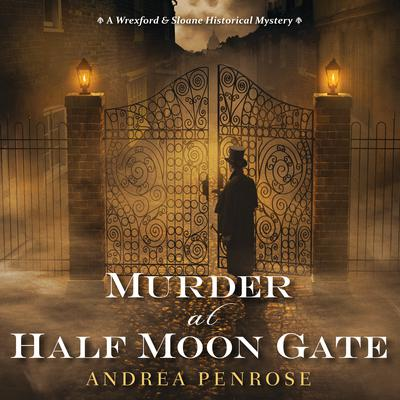 Murder At Half Moon Gate Audiobook, by Andrea Penrose