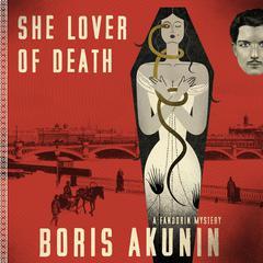 She Lover of Death: A Fandorin Mystery Audiobook, by Boris Akunin