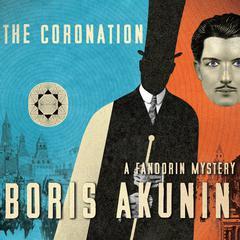 The Coronation: A Fandorin Mystery Audiobook, by Boris Akunin