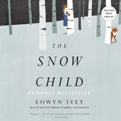 The Snow Child: A Novel Audiobook, by Eowyn Ivey