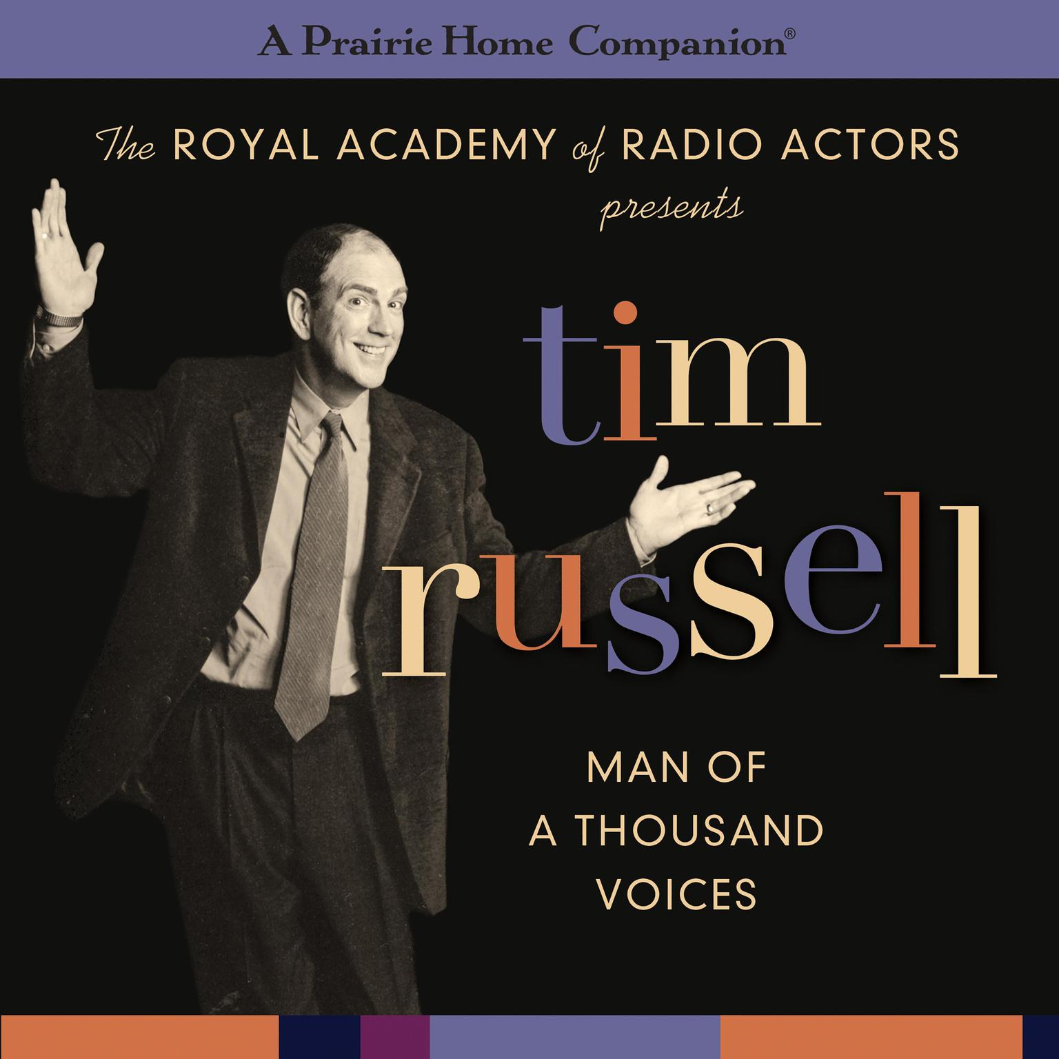 Tim Russell: Man of a Thousand Voices (A Prairie Home Companion) Audiobook, by Garrison Keillor