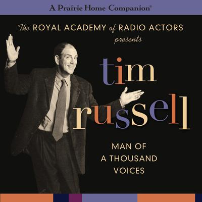 Tim Russell: Man of a Thousand Voices (A Prairie Home Companion) Audiobook, by
