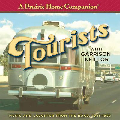 A Prairie Home Companion: Tourists Audiobook, by