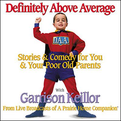 Definitely Above Average: Stories & Comedy for You & Your Poor Old Parents Audiobook, by