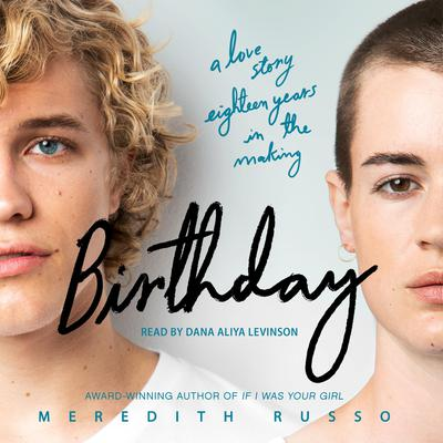 Birthday: A Novel Audiobook, by Meredith Russo
