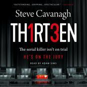 Thirteen: The Serial Killer Isn't on Trial. He's on the Jury. Audiobook, by Steve Cavanagh