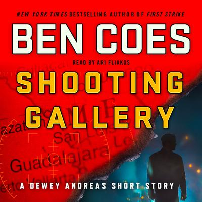 Shooting Gallery: A Dewey Andreas Short Story Audiobook, by Ben Coes