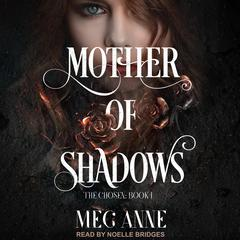 Mother of Shadows Audiobook, by Meg Anne