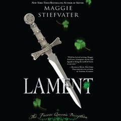 Lament: The Faerie Queens Deception Audiobook, by Maggie Stiefvater