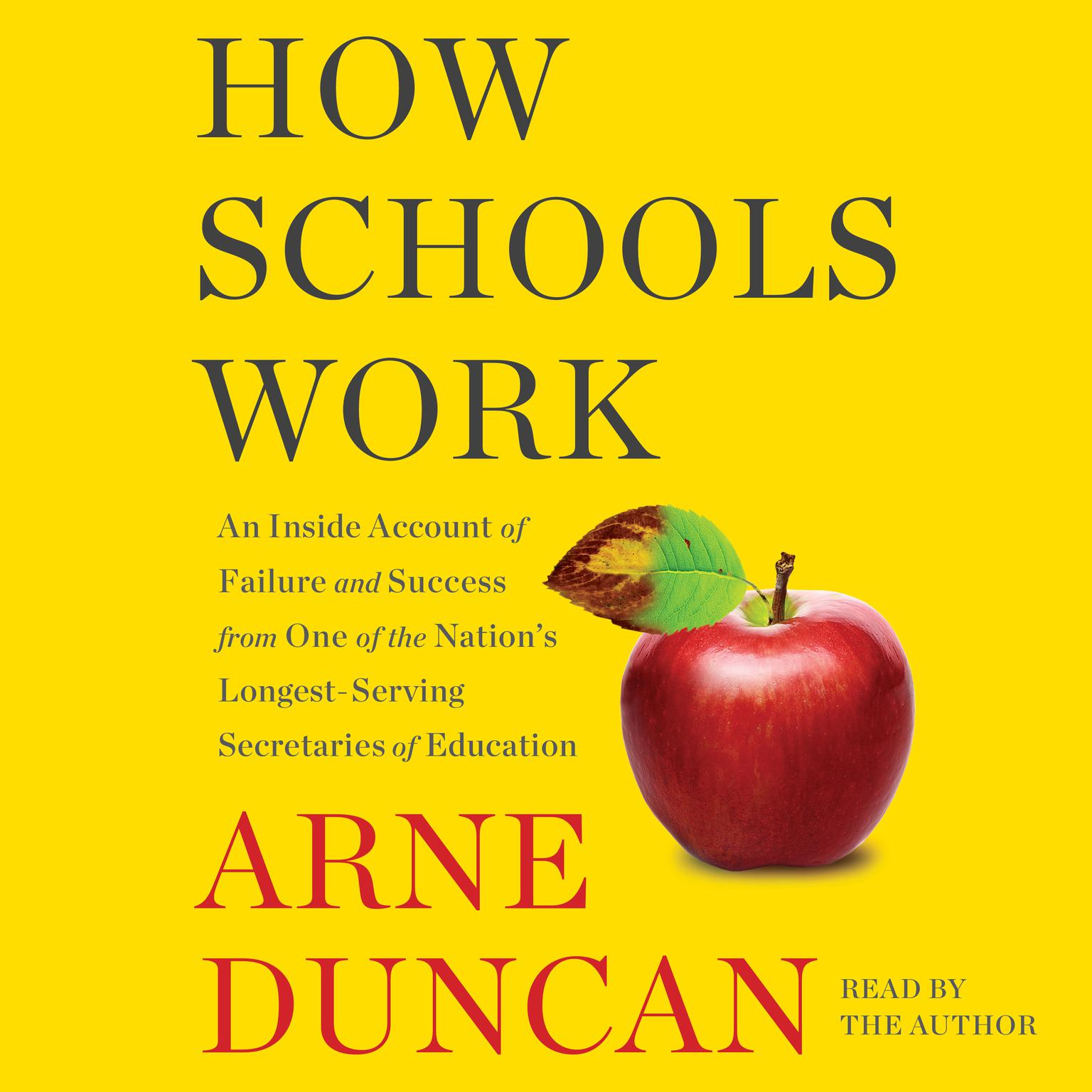 Printable How Schools Work: An Inside Account of Failure and Success from One of the Nation's Longest-Serving Secretaries of Education Audiobook Cover Art