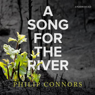 A Song for the River Audiobook, by Philip Connors