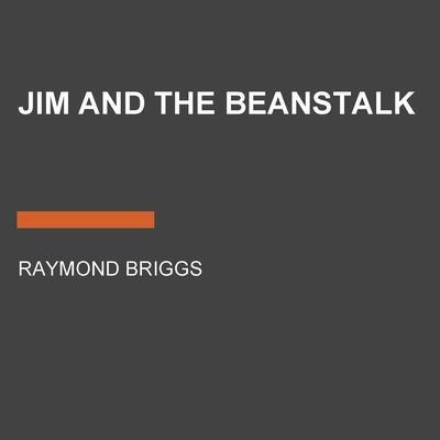 Jim and the Beanstalk Audiobook, by Raymond Briggs