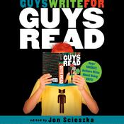 Guys Write for Guys Read: Boys Favorite Authors Write About Being Boys Audiobook, by Jon Scieszka