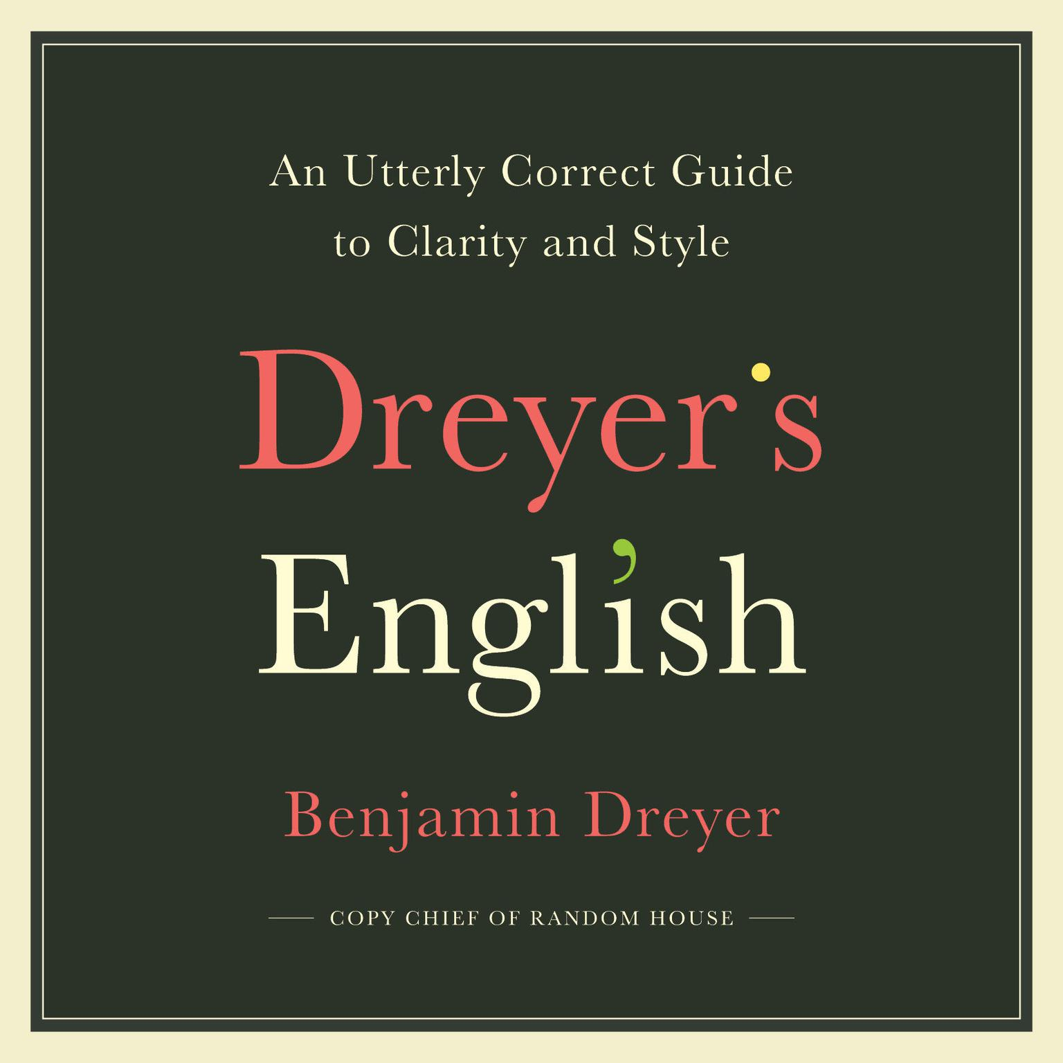 Printable Dreyer's English: An Utterly Correct Guide to Clarity and Style Audiobook Cover Art