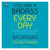 You Are a Badass Every Day Audiobook, by Jen Sincero