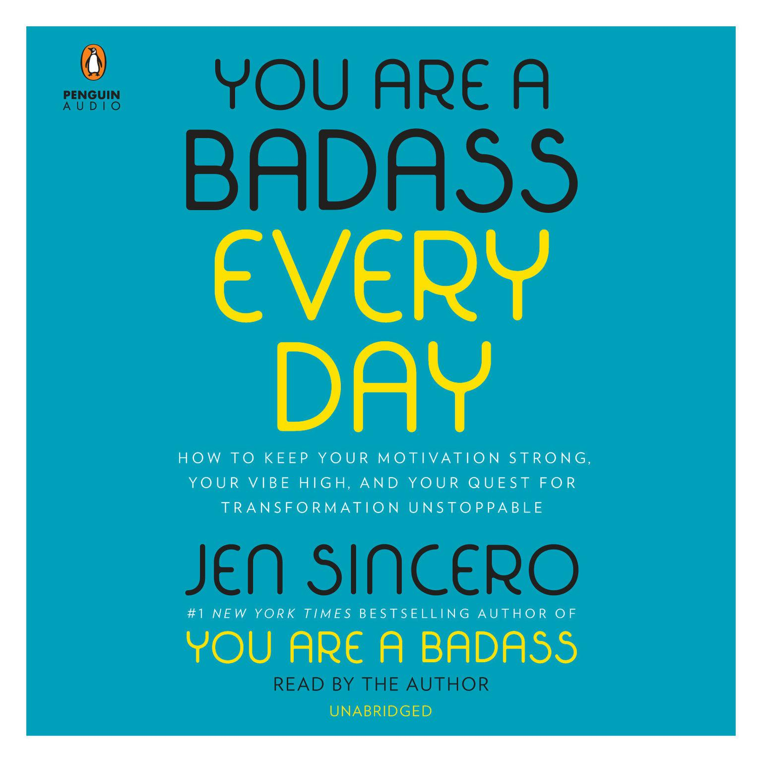 Printable You Are a Badass Every Day: How to Keep Your Motivation Strong, Your Vibe High, and Your Quest for Transformation Unstoppable Audiobook Cover Art