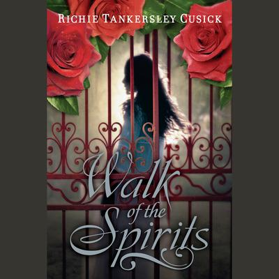 Walk of the Spirits Audiobook, by Richie Tankersley Cusick