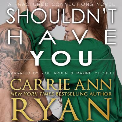 Shouldn't Have You Audiobook, by Carrie Ann Ryan