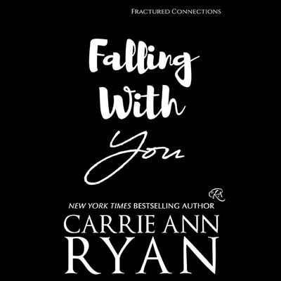 Falling with You Audiobook, by Carrie Ann Ryan