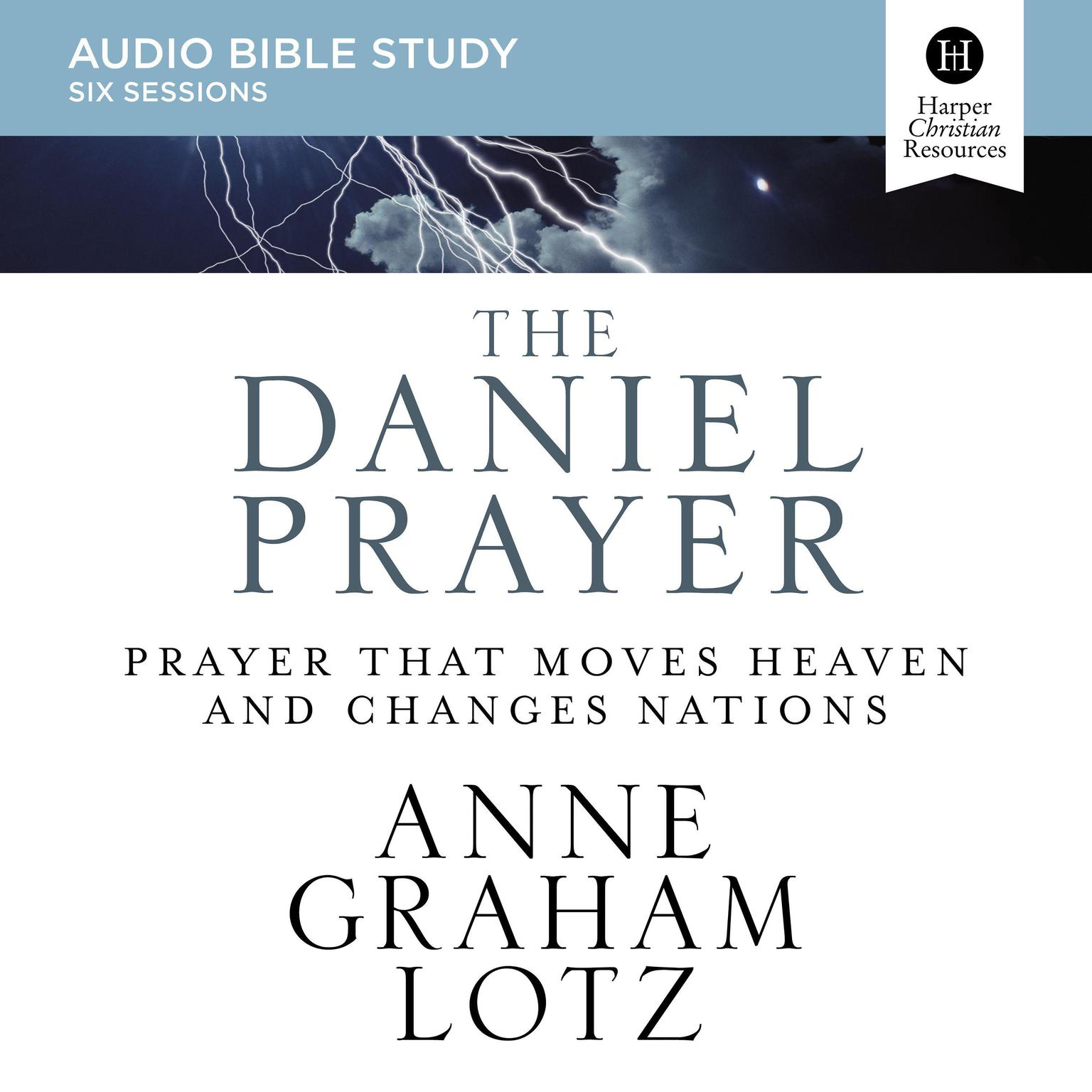 Printable The Daniel Prayer Audio Bible Study: Prayer That Moves Heaven and Changes Nations Audiobook Cover Art