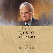 Por los ojos de mi padre Audiobook, by Franklin Graham
