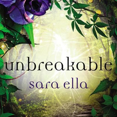 Unbreakable Audiobook, by Sara Ella