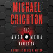 The Andromeda Evolution Audiobook, by Daniel H. Wilson, Michael Crichton