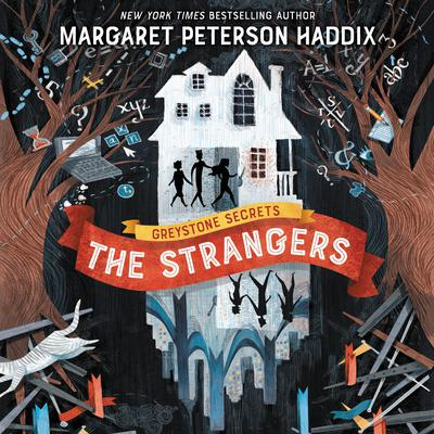 Greystone Secrets #1: The Strangers Audiobook, by Margaret Peterson Haddix