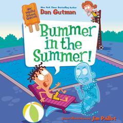 My Weird School Special: Bummer in the Summer! Audiobook, by Dan Gutman
