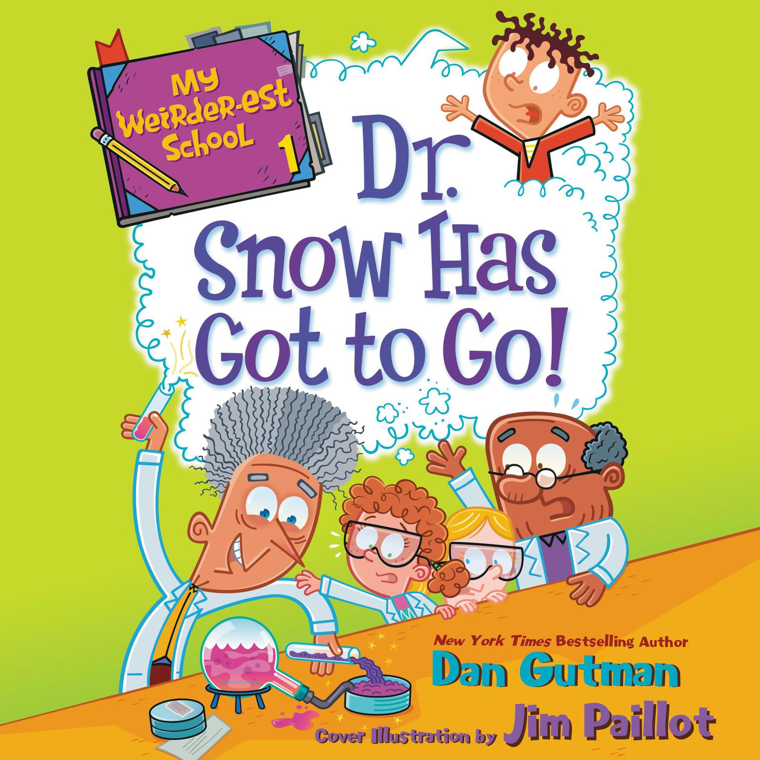 Printable My Weirder-est School #1: Dr. Snow Has Got to Go! Audiobook Cover Art