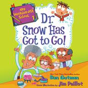 My Weirder-est School #1: Dr. Snow Has Got to Go! Audiobook, by Dan Gutman