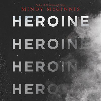 Heroine Audiobook, by Mindy McGinnis