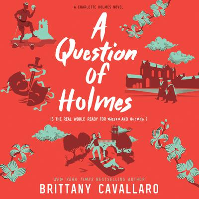 A Question of Holmes Audiobook, by Brittany Cavallaro
